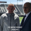 The Wayne Rooney Podcast - The Wayne Rooney Podcast