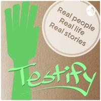 Testify podcast