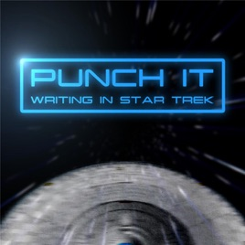 Punch It: Writing in Star Trek on Apple Podcasts
