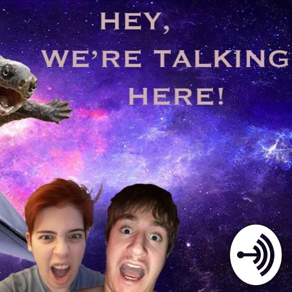 Hey, we're talking here!