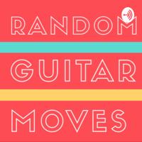 Random Guitar Moves podcast