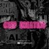 Keep Creating artwork