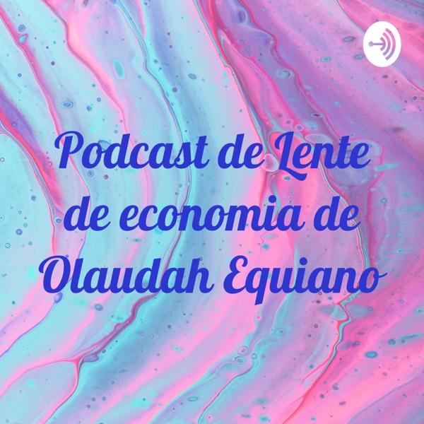 Podcast de Lente de economia de Olaudah Equiano