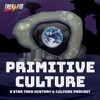 Primitive Culture: A Star Trek History and Culture Podcast artwork