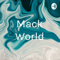 Mack World podcast