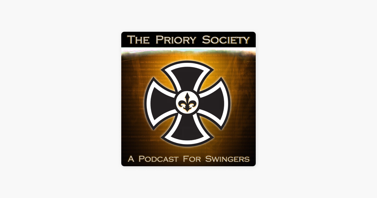 The Priory Society - Sex Podcast for Swingers: Swinging