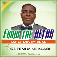 FROM THE ALTAR - Daily Devotional Podcast podcast