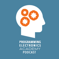 Programming Electronics Academy Podcast podcast