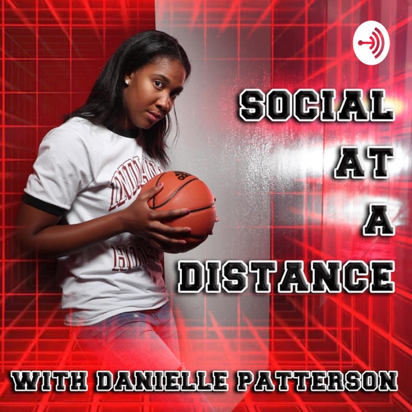 Social At A Distance with Danielle Patterson