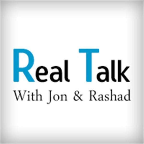 Real Talk With Jon & Rashad