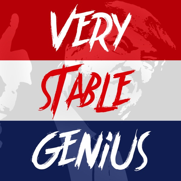 Donald Trump's Tweets: The Very Stable Genius Podcast