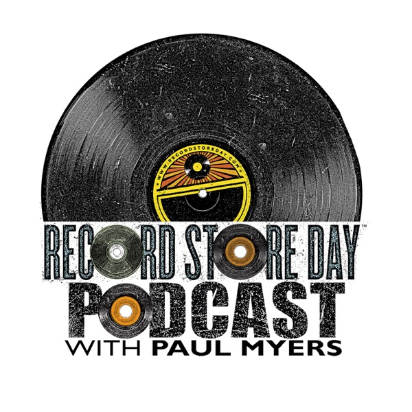 The Record Store Day Podcast with Paul Myers