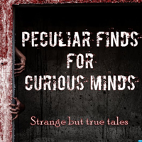 Peculiar Finds for Curious Minds podcast