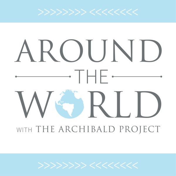 Around the World with The Archibald Project