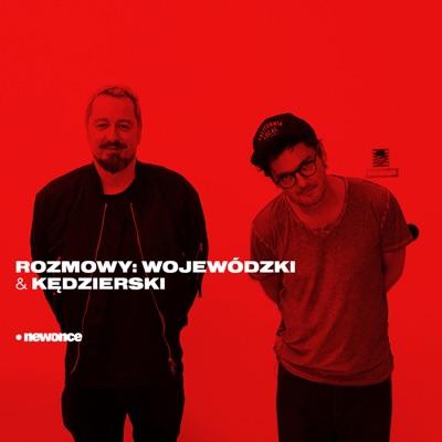 Rozmowy: Wojewódzki& Kędzierski:newonce.radio