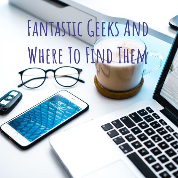 Fantastic Geeks And Where To Find Them image
