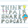 Think Pair Share Podcast artwork
