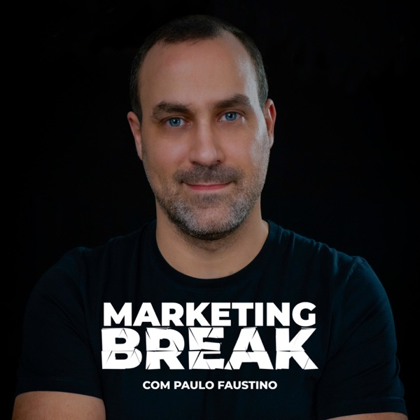 Marketing Break com Paulo Faustino