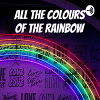 All The Colours Of The Rainbow podcast