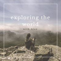 exploring the world with Alan podcast