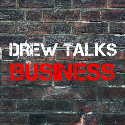 Drew Talks Business- investing, entrepreneurship, marketing, starting or growing a business, & finance