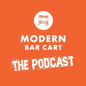 The Modern Bar Cart Podcast
