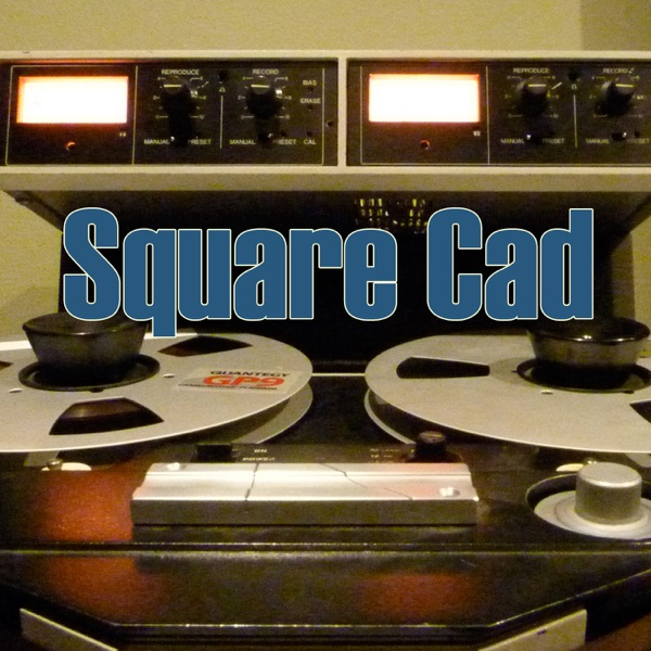 Square Cad: A Mastering Podcast