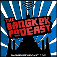 The Bangkok Podcast | Conversations on Life in Thailand's Buzzing Capital podcast