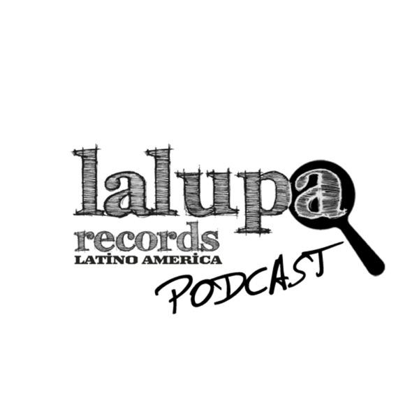La Lupa Records LA's Podcast