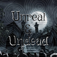 Unreal & Undead podcast