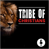 Tribe Of Christians podcast