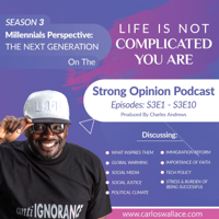 Life Is Not Complicated, You Are - Strong Opinions Podcast podcast