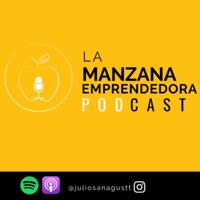 Manzana Emprendedora 🍏 podcast