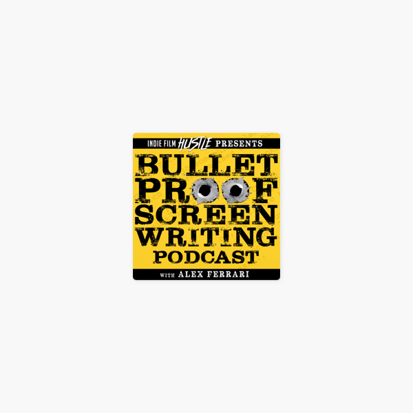 Bulletproof Screenwriting® Podcast on Apple Podcasts
