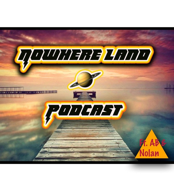 Nowhere Land The Podcast