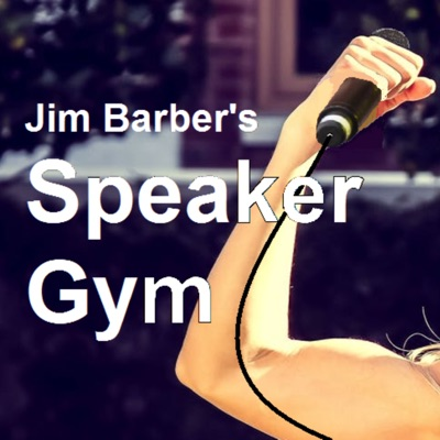 Jim Barber's Speaker Gym