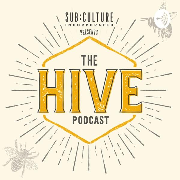 Sub:Culture Presents: The Hive Podcast