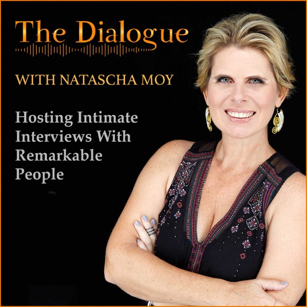 The Dialogue interviews remarkable people By Natascha Moy