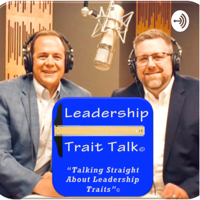 "Leadership Trait Talk - ""Talking Straight About Leadership Traits"" podcast"