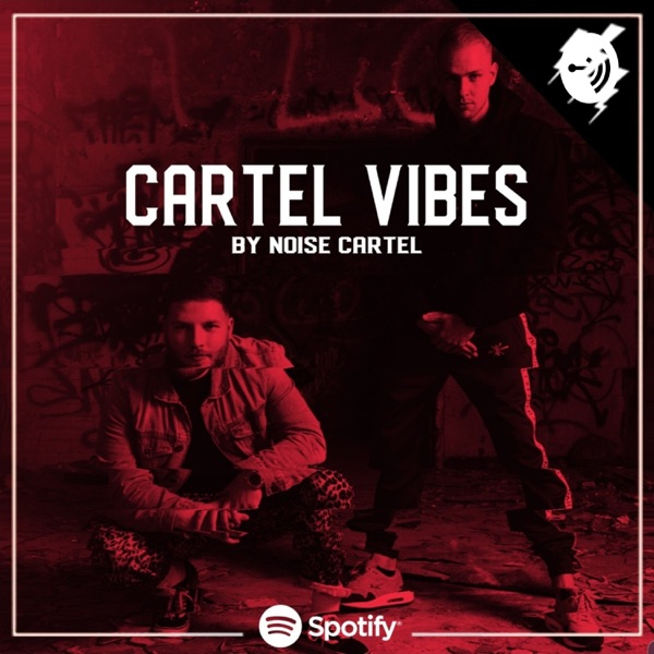 CARTEL VIBES By Noise Cartel