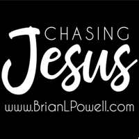 Chasing Jesus with Brian L. Powell podcast