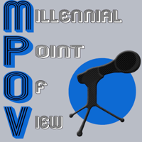 Millennial Point of View Podcast podcast
