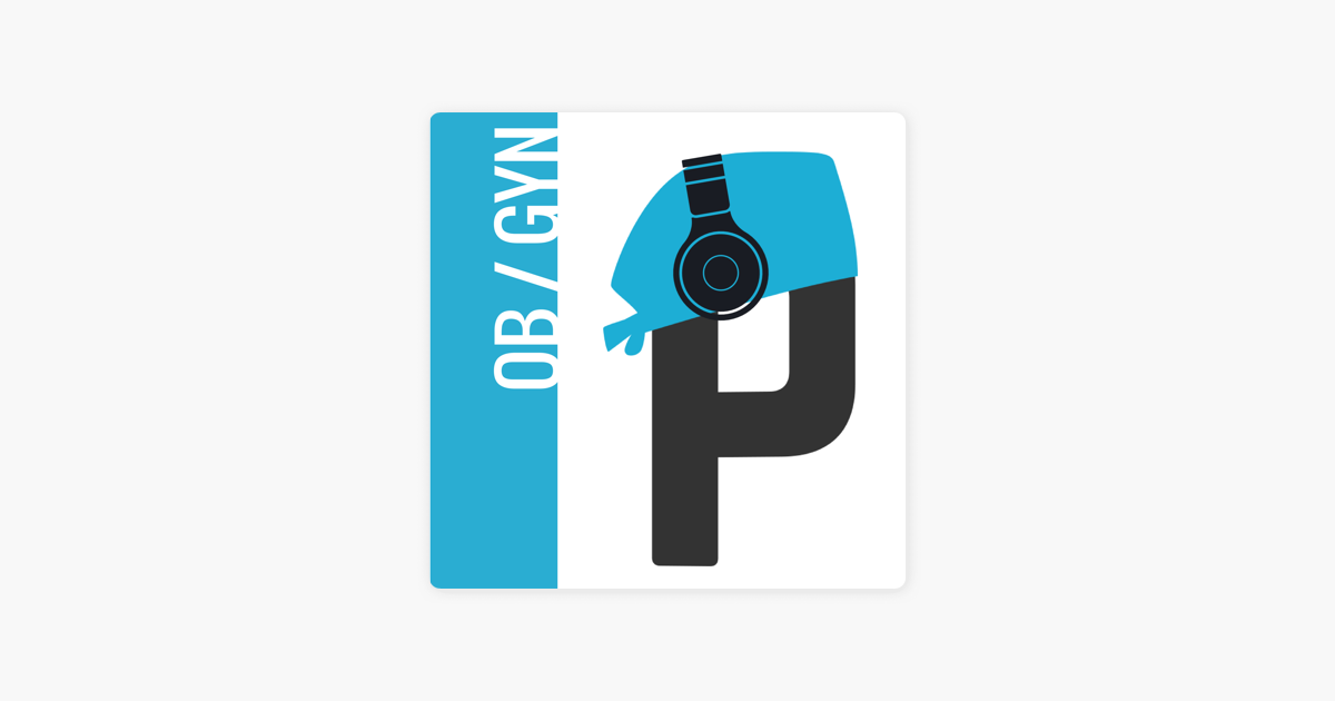 Pimped: Ob/Gyn on Apple Podcasts