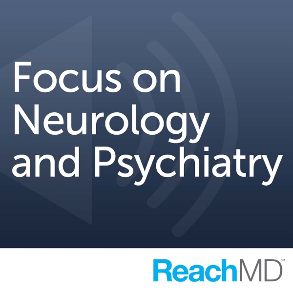 Focus on Neurology and Psychiatry