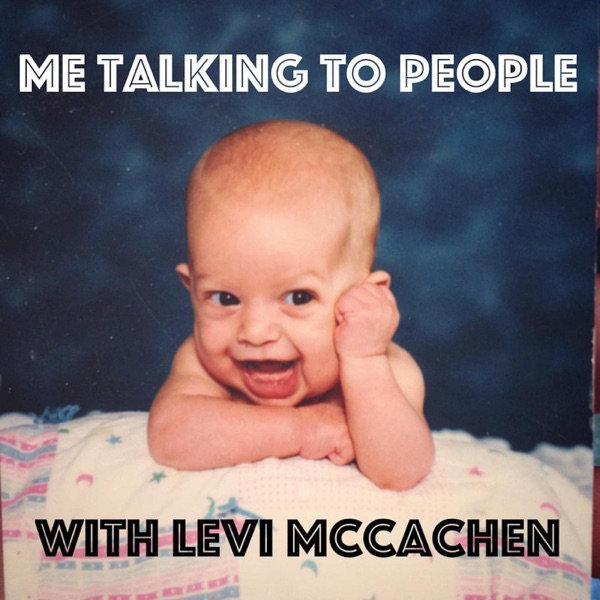 Me Talking To People with Levi McCachen