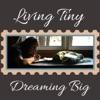 Living Tiny, Dreaming Big