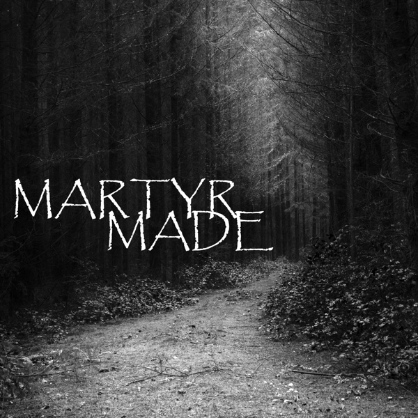 The Martyrmade Podcast