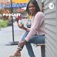 Dream ChaseHer Journey podcast