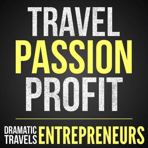 Dramatic Travels: Entrepreneurs