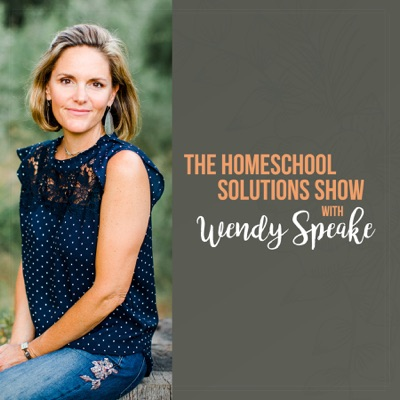 The Homeschool Solutions Show with Wendy Speake:Pam Barnhill